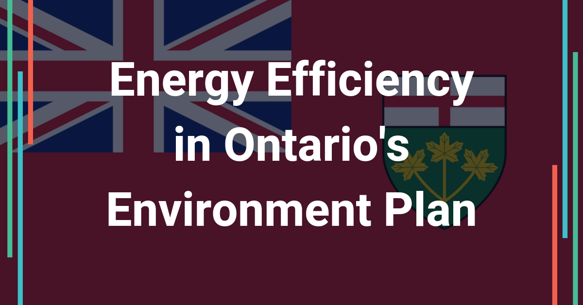 Energy Efficiency in Ontario's New Environment Plan