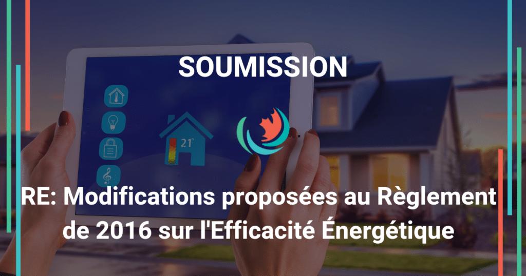Commentaires sur les Modifications Proposées au Règlement sur l'efficacité énergétique de 2016