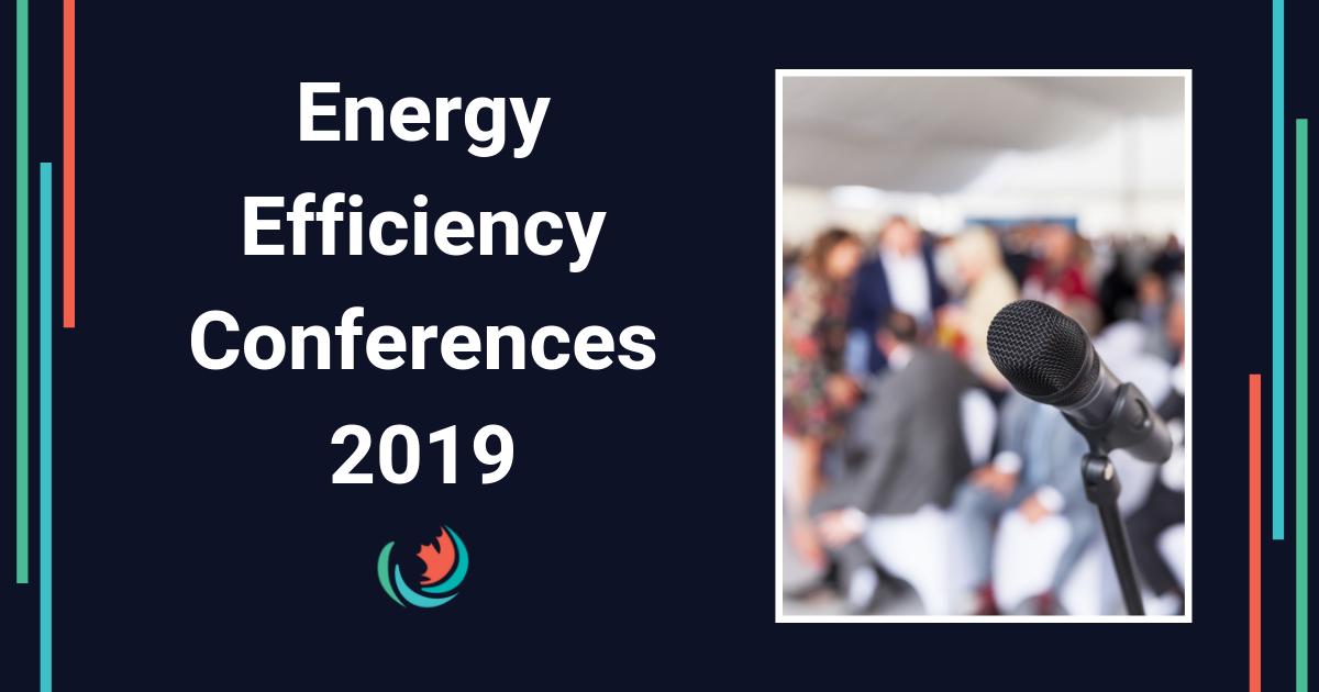 Energy Efficiency Conferences 2019 - Efficiency Canada