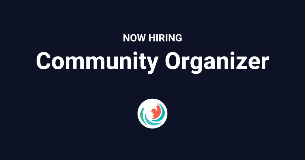 Now Hiring: Community Organizer