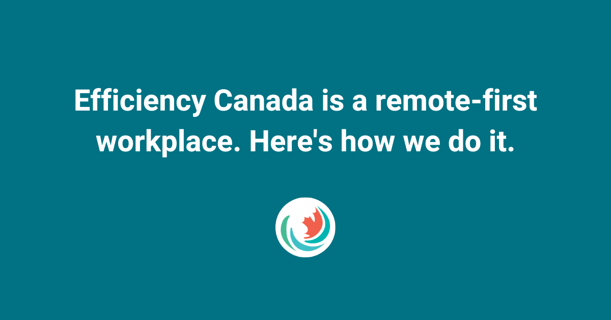 Remote work tips from Efficiency Canada