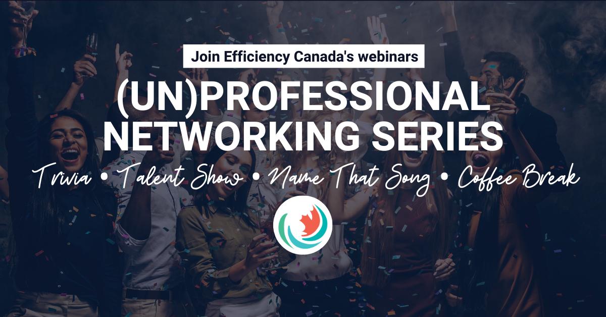 Efficiency Canada's (un)professional networking series