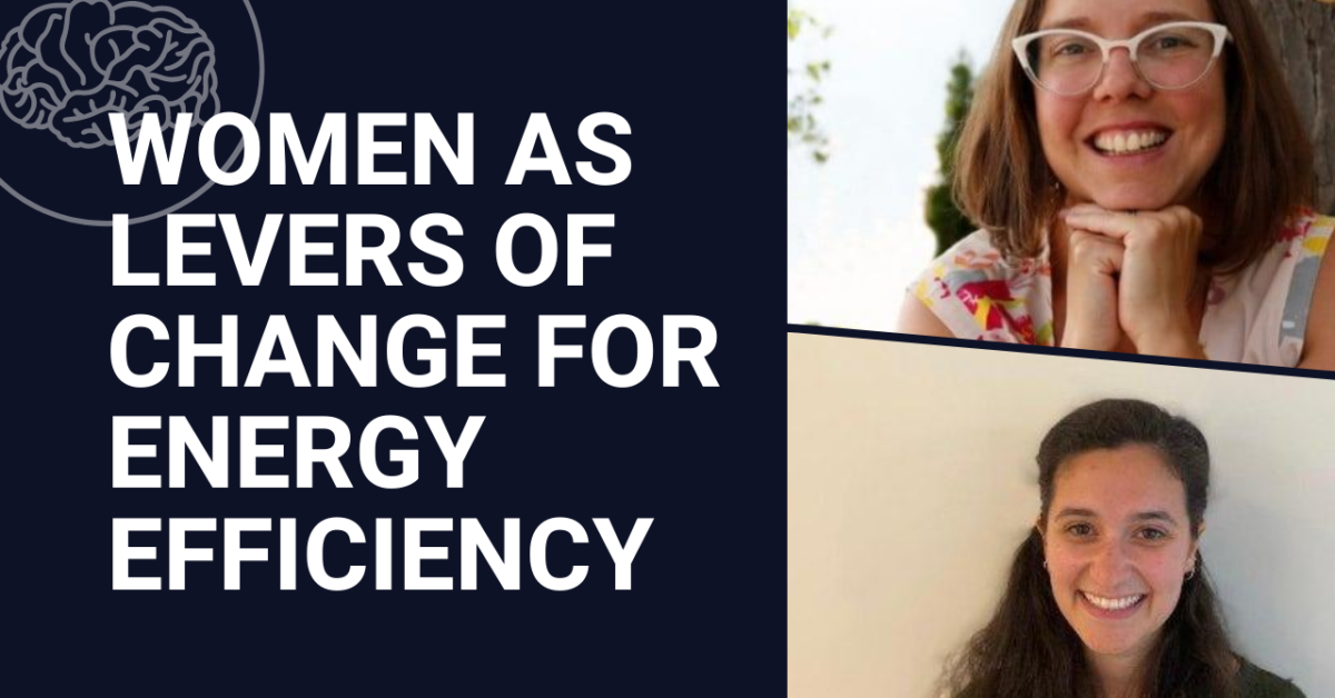 Women as levers of change for energy efficiency – How increased gender diversity can transform, innovate, and improve performance in the sector