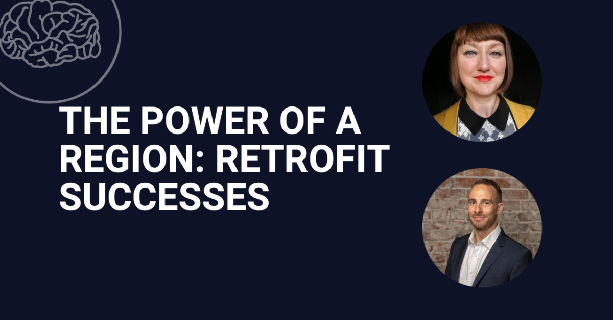 The power of a region — Retrofit successes