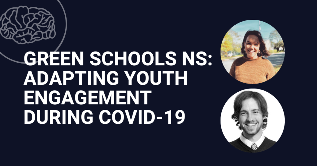 Green Schools NS: Adapting Youth Engagement During COVID-19