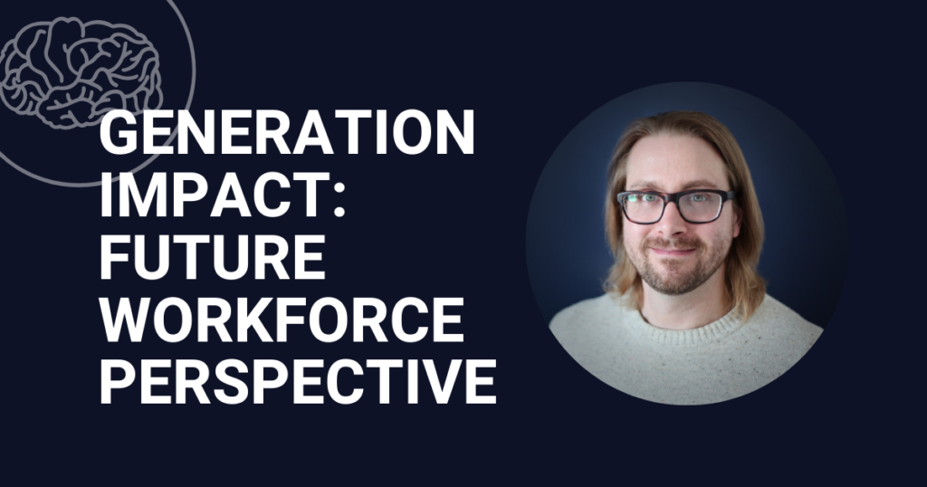 Generation Impact: Future Workforce Perspectives