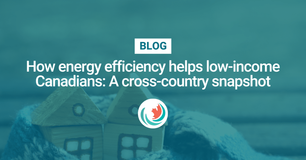 How energy efficiency helps low-income Canadians: A cross-country snapshot