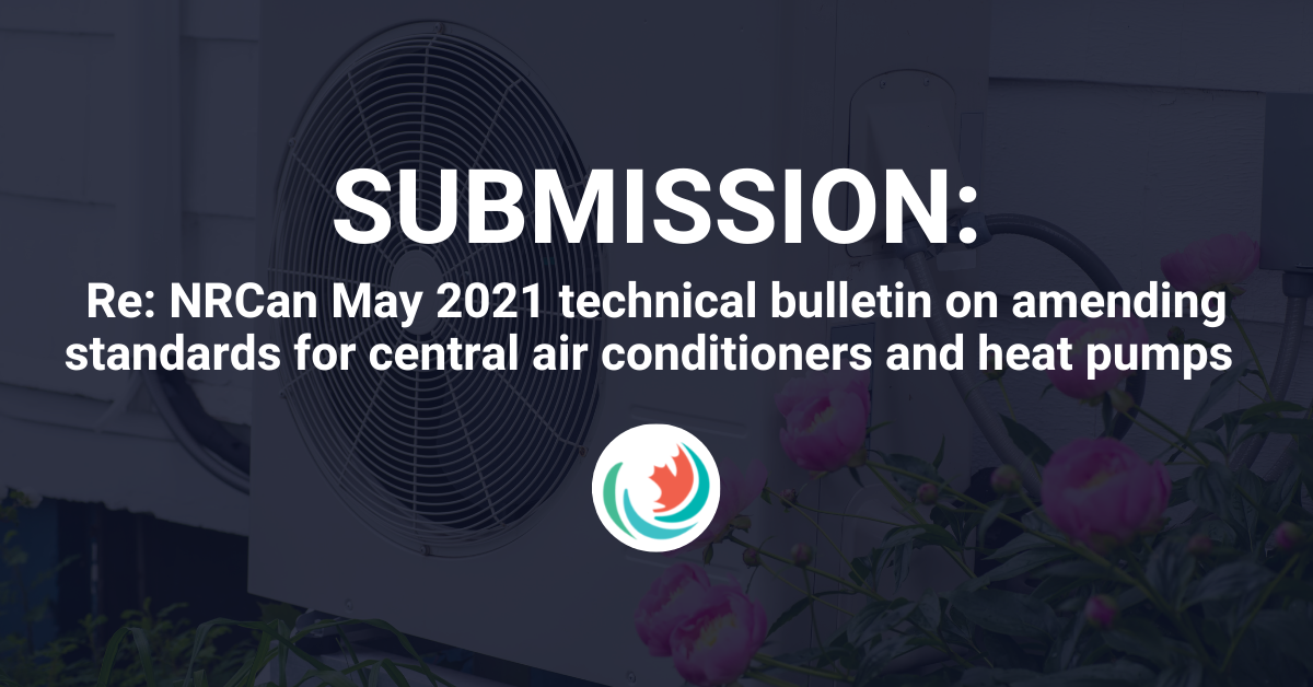 Efficiency Canada's comments on the NRCan May 2021 technical bulletin on amending the standards for central air conditioners and heat pumps