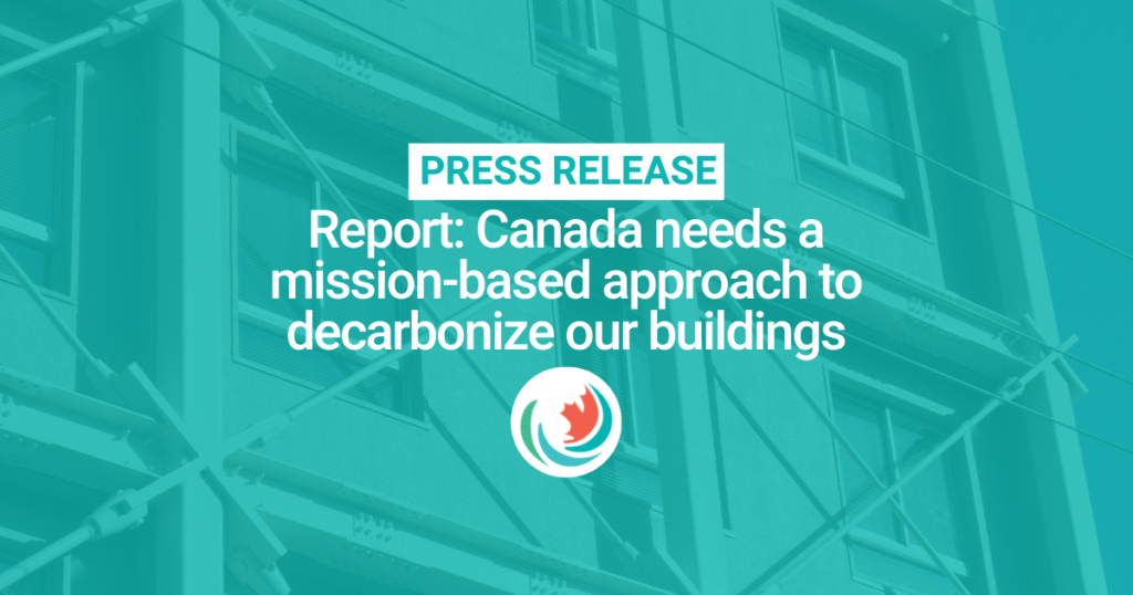 Report: Canada needs a mission-based approach to decarbonize our buildings