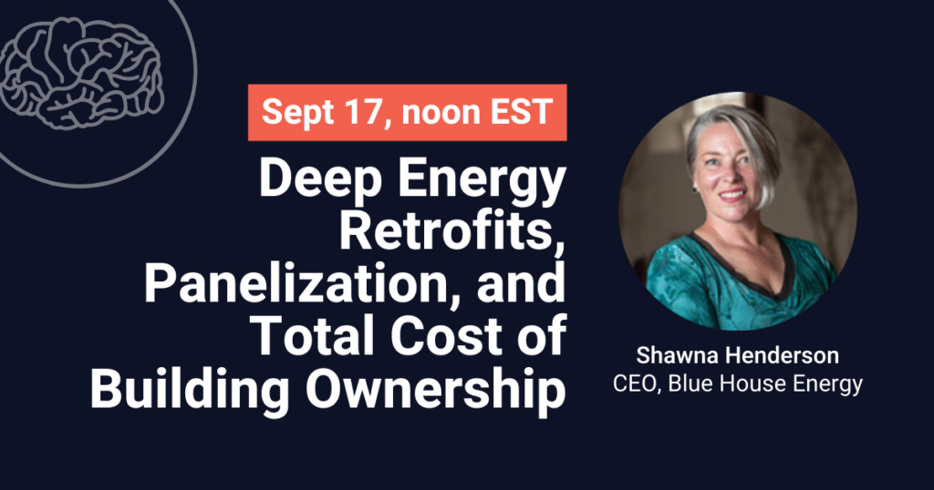 Deep Energy Retrofits, Panelization, and Total Cost of Building Ownership